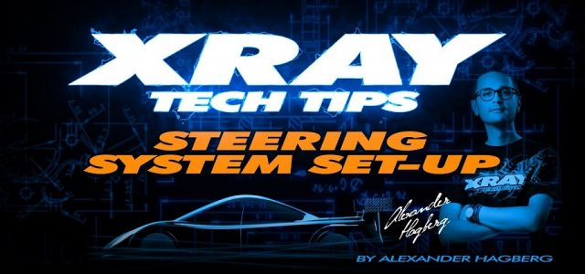 XRAY Tech Tips – T4 Steering System Set-Up [VIDEO]