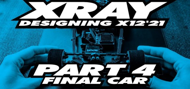 XRAY X12'21 Exclusive Pre-Release – Part 4 – Final Car In Details [VIDEO]