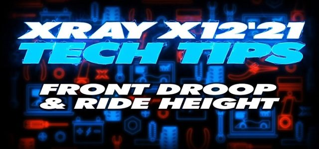 XRAY Tech Tips – X12 Front Droop & Ride Height [VIDEO]