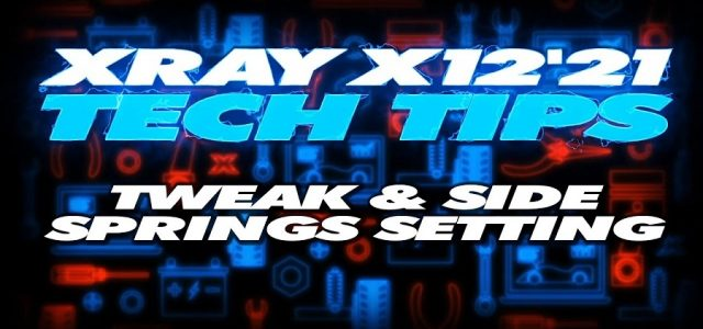 XRAY Tech Tips – X12 Tweak & Side Springs Setting [VIDEO]