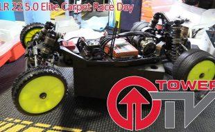 Tower TV: TLR 22 5.0 Elite Carpet Race Day [VIDEO]