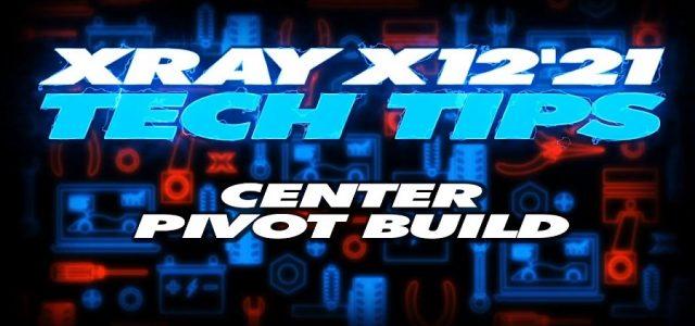 XRAY Tech Tips – X12 Center Pivot Build [VIDEO]
