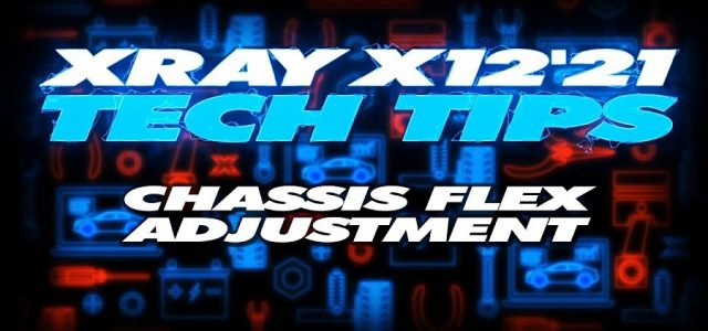 XRAY Tech Tips – X12 Chassis Flex Adjustment [VIDEO]