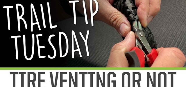 Trail Tip Tuesday: Tire Venting [VIDEO]