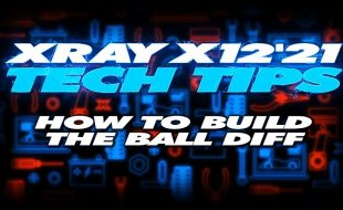 XRAY Tech Tips – How To Build The Ball Diff On X12 [VIDEO]