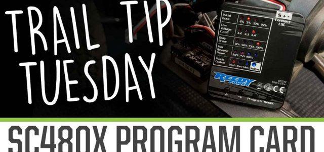 Trail Tip Tuesday: Reedy SC480X Program Card [VIDEO]
