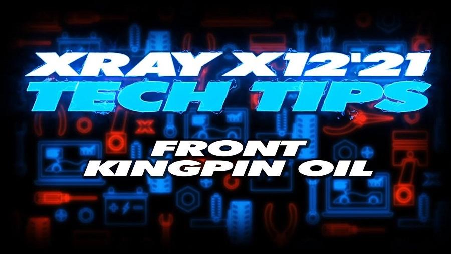 XRAY Tech Tips - X12 Front Kingpin Oil