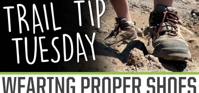 Trail Tip Tuesday: Wearing The Proper Shoes [VIDEO]
