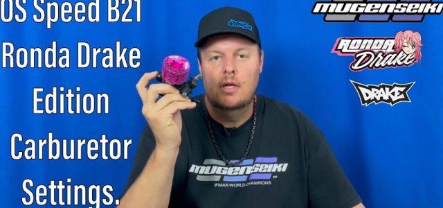 OS Speed B21 Ronda Drake Edition Carb Settings With Mugen's Adam Drake [VIDEO]
