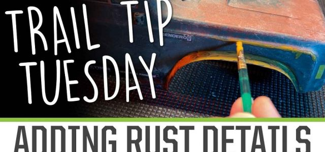 Trail Tip Tuesday: Adding Rust Details [VIDEO]