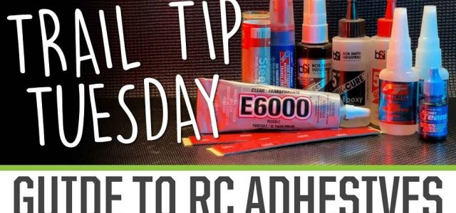 Trail Tip Tuesday: Beginner's Guide to RC Adhesives [VIDEO]
