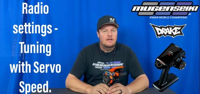 Tuning With Servo Speed With Mugen's Adam Drake [VIDEO]