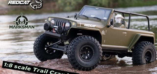 Redcat TC8 Marksman1:8 Scale Trail Crawler In Action [VIDEO]